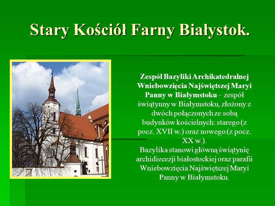 Stary Kościół Farny Białystok.