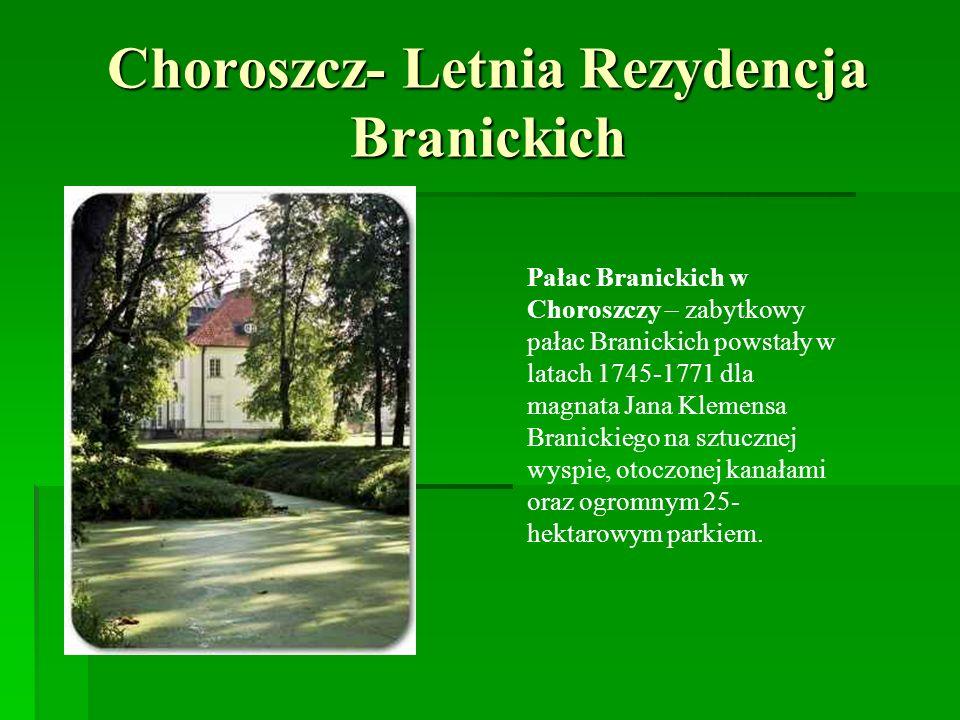 Choroszcz- Letnia Rezydencja Branickich