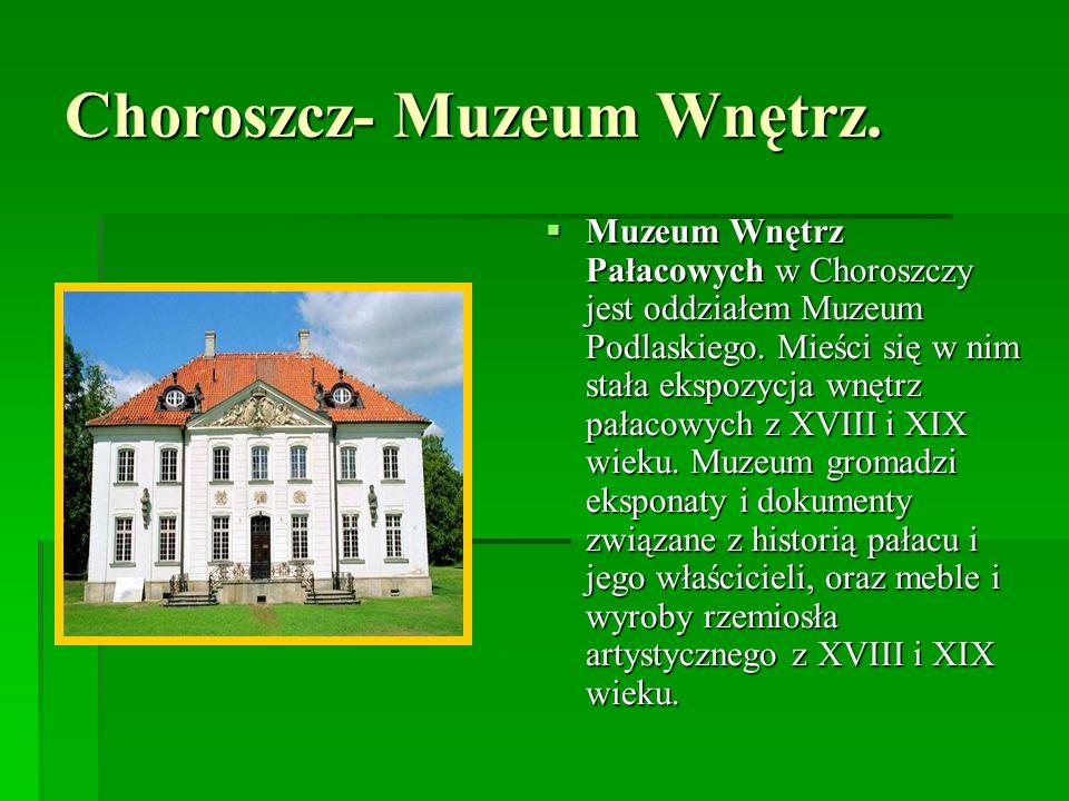 Choroszcz- Muzeum Wnętrz.