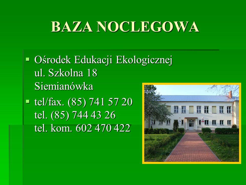 BAZA NOCLEGOWA Ośrodek Edukacji Ekologicznej ul. Szkolna 18 Siemianówka.