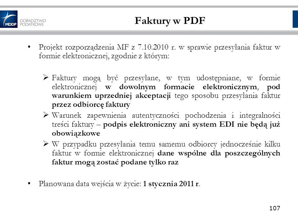 Faktury w PDF Projekt rozporządzenia MF z 7.10.2010 r. w sprawie przesyłania faktur w formie elektronicznej, zgodnie z którym: