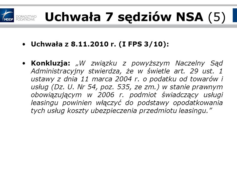 Uchwała 7 sędziów NSA (5) Uchwała z 8.11.2010 r. (I FPS 3/10):