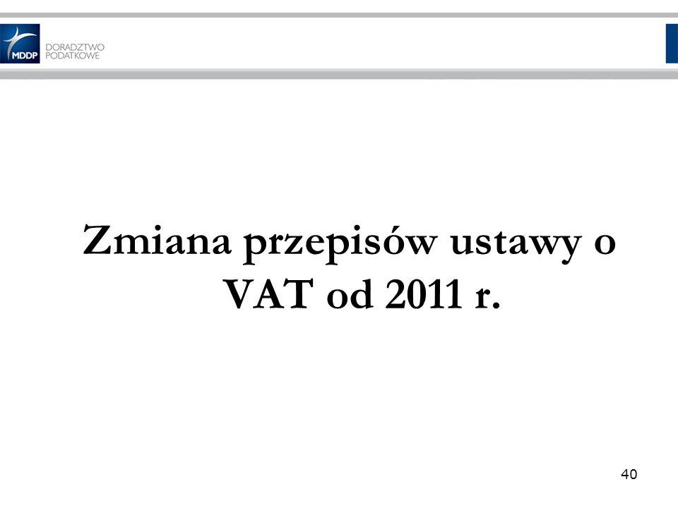 Zmiana przepisów ustawy o VAT od 2011 r.