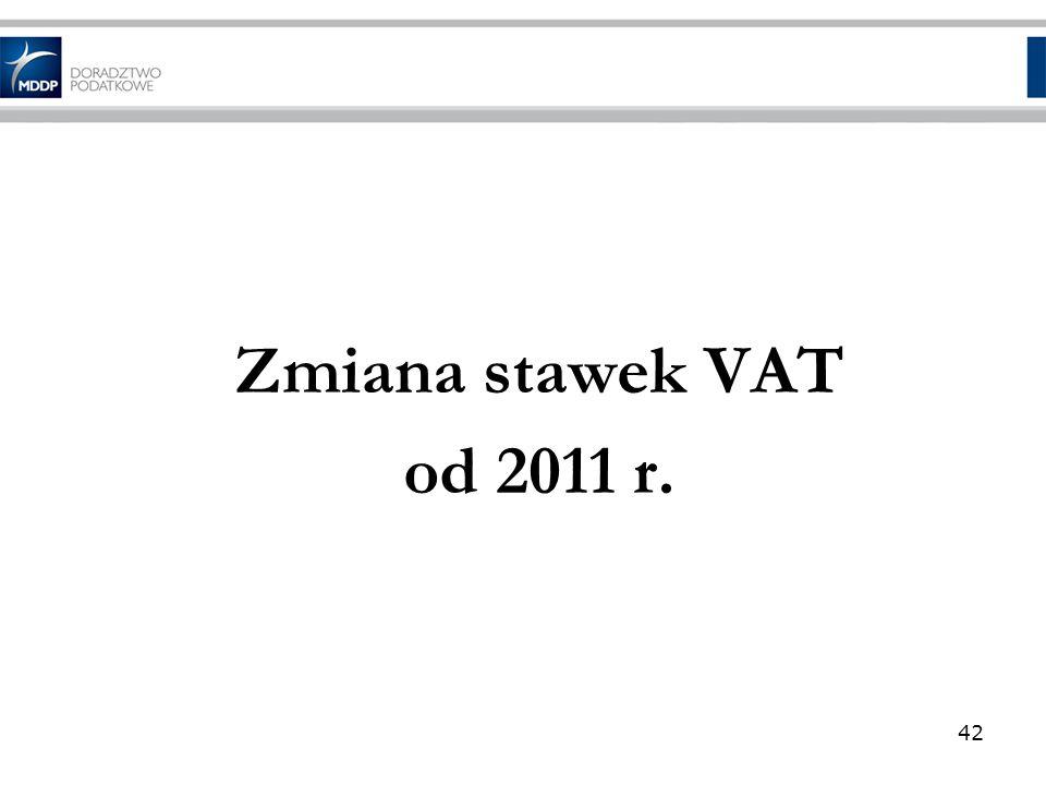 Zmiana stawek VAT od 2011 r. 42