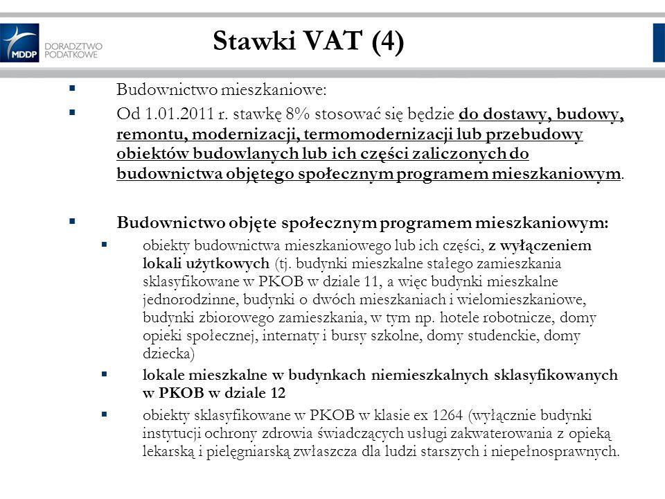 Stawki VAT (4) Budownictwo mieszkaniowe: