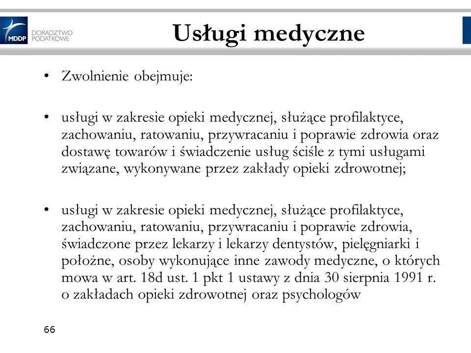 Usługi medyczne Zwolnienie obejmuje: