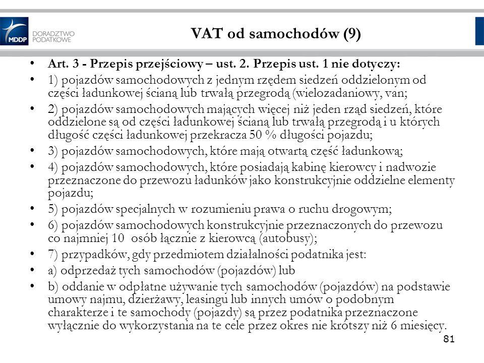 VAT od samochodów (9) Art. 3 - Przepis przejściowy – ust. 2. Przepis ust. 1 nie dotyczy: