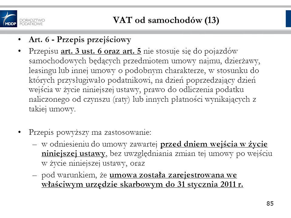 VAT od samochodów (13) Art. 6 - Przepis przejściowy