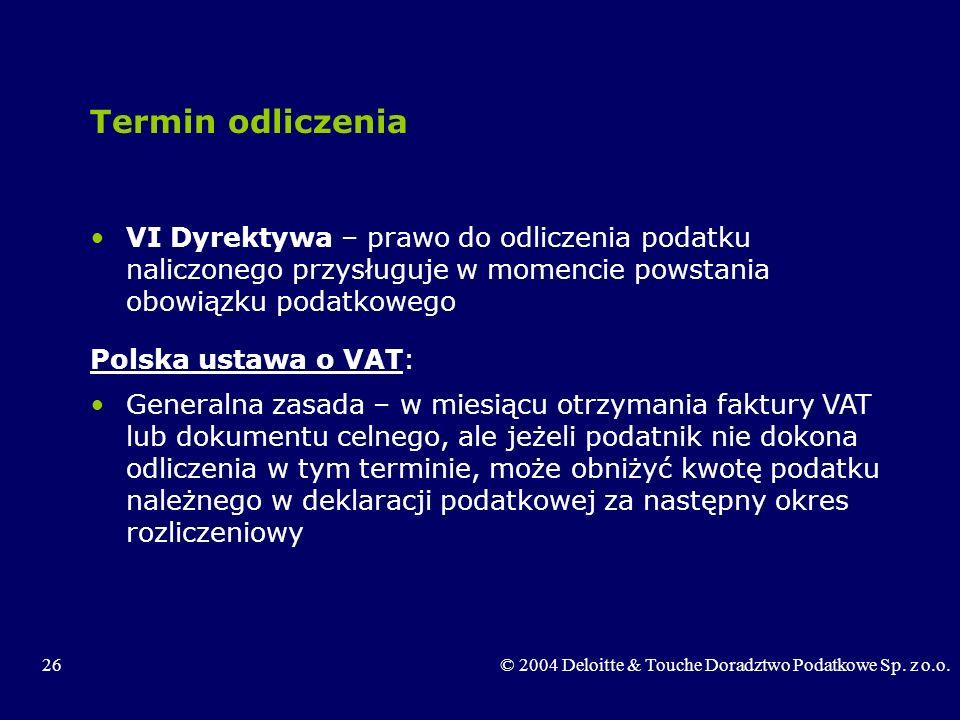 Termin odliczenia VI Dyrektywa – prawo do odliczenia podatku naliczonego przysługuje w momencie powstania obowiązku podatkowego.