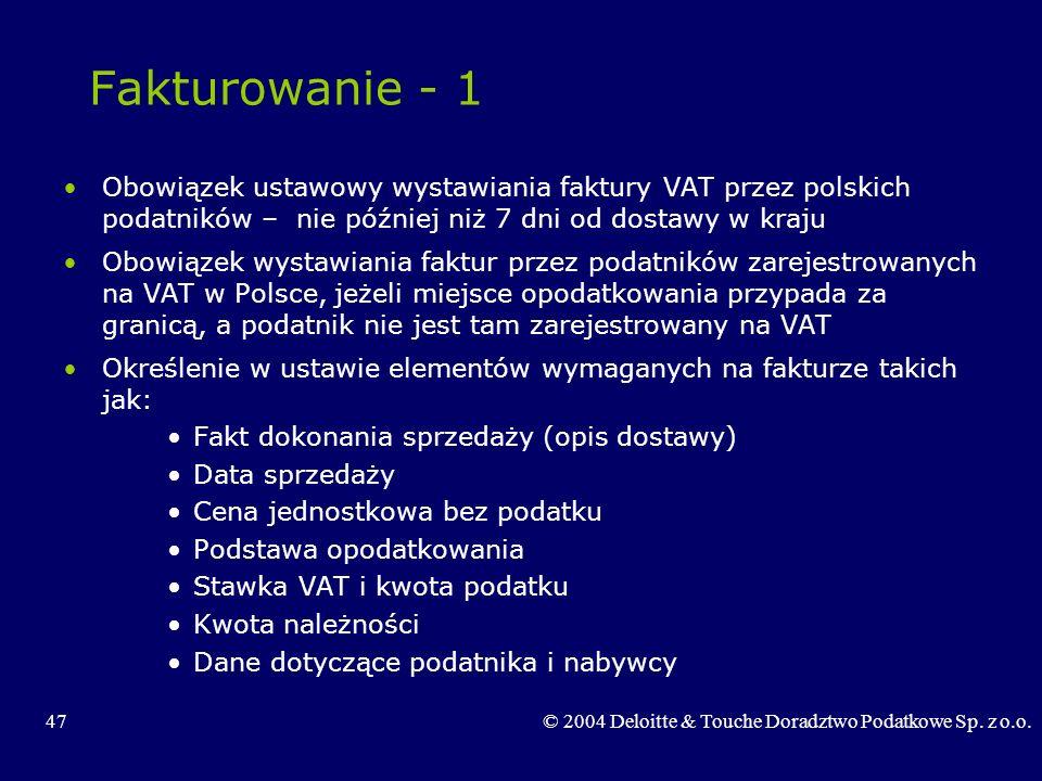 Fakturowanie - 1 Obowiązek ustawowy wystawiania faktury VAT przez polskich podatników – nie później niż 7 dni od dostawy w kraju.