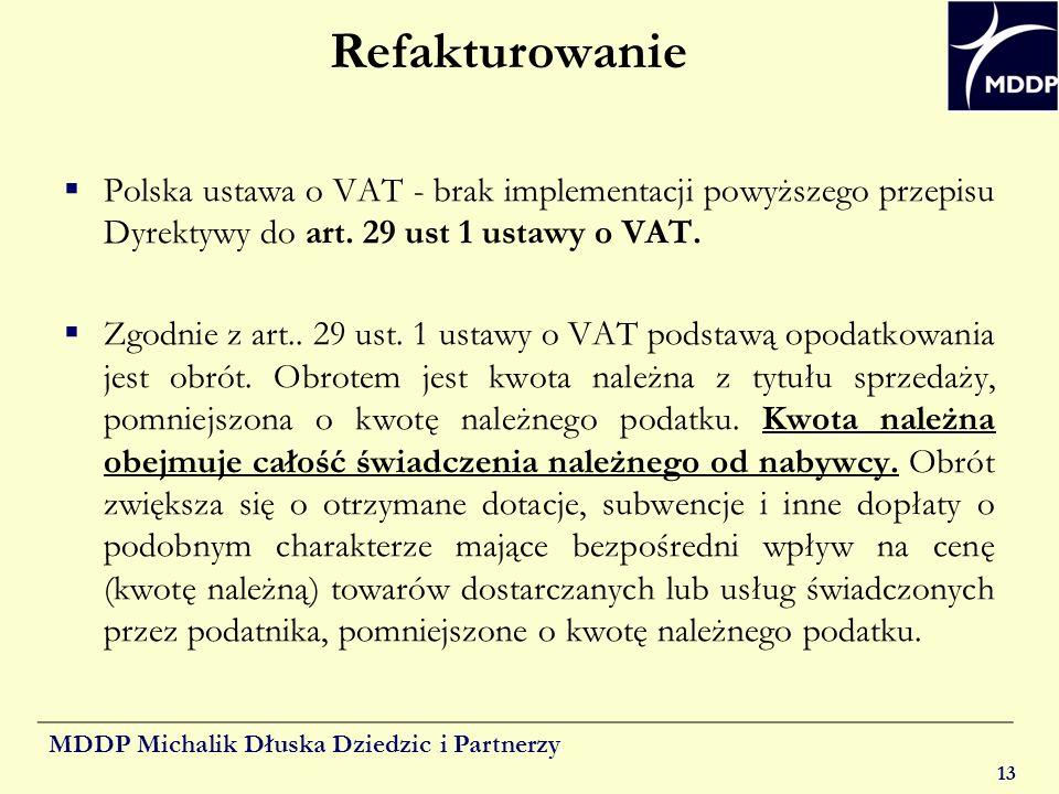 Refakturowanie Polska ustawa o VAT - brak implementacji powyższego przepisu Dyrektywy do art. 29 ust 1 ustawy o VAT.
