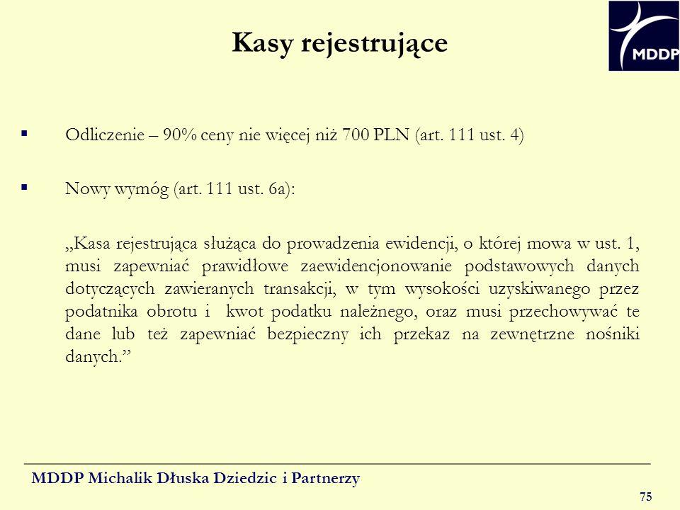 Kasy rejestrujące Odliczenie – 90% ceny nie więcej niż 700 PLN (art. 111 ust. 4) Nowy wymóg (art. 111 ust. 6a):