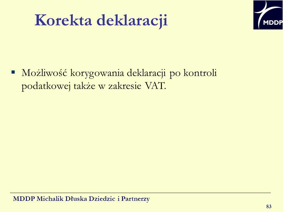 Korekta deklaracji Możliwość korygowania deklaracji po kontroli podatkowej także w zakresie VAT.