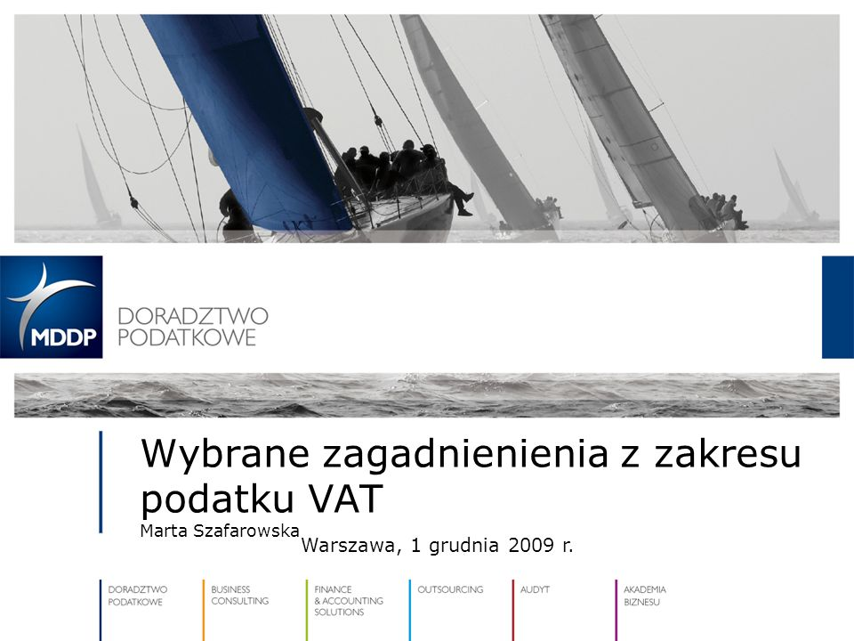Wybrane zagadnienienia z zakresu podatku VAT Marta Szafarowska