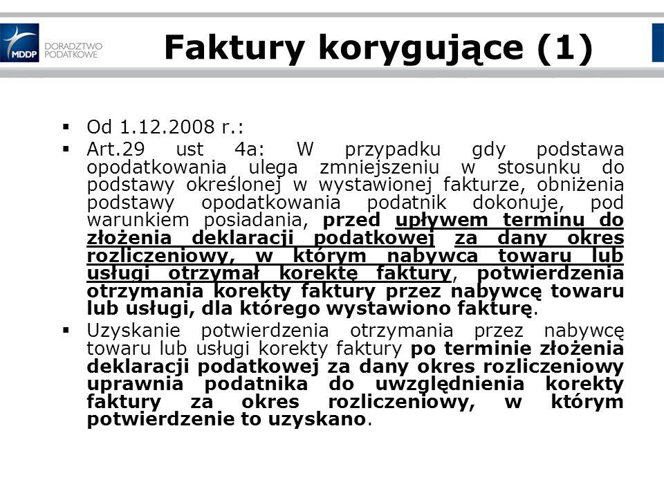 Faktury korygujące (1) Od 1.12.2008 r.: