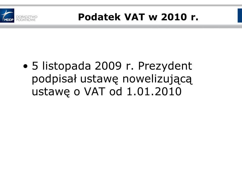Podatek VAT w 2010 r. 5 listopada 2009 r.