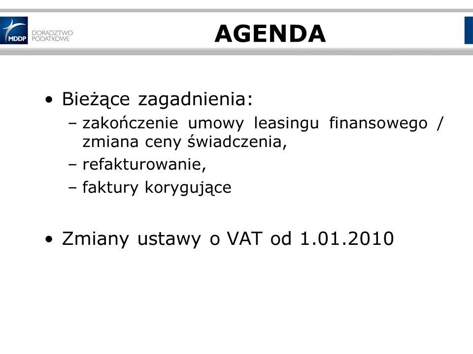 AGENDA Bieżące zagadnienia: Zmiany ustawy o VAT od 1.01.2010