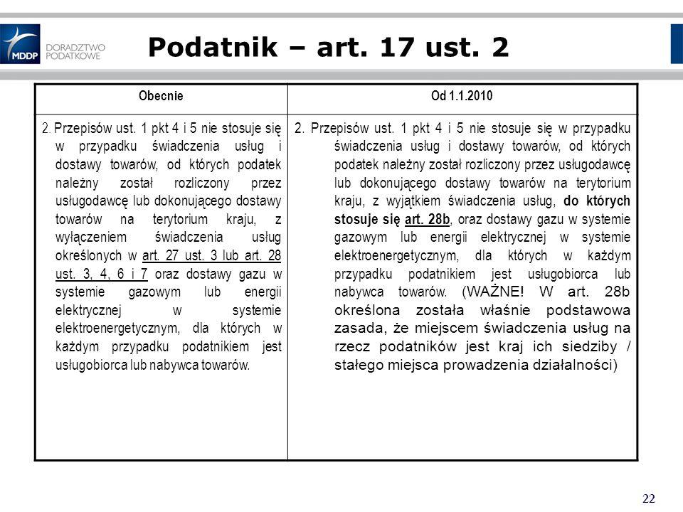 Podatnik – art. 17 ust. 2 Obecnie. Od 1.1.2010.