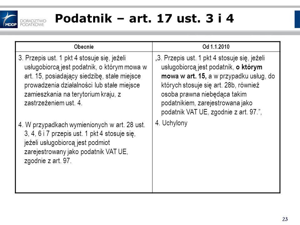 Podatnik – art. 17 ust. 3 i 4 Obecnie. Od 1.1.2010.