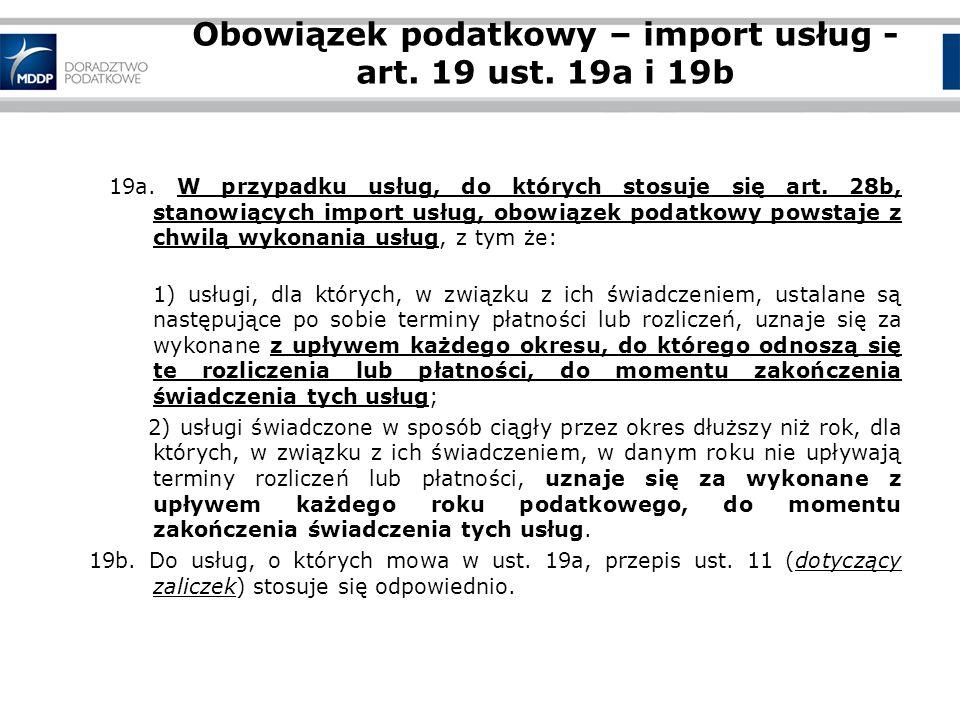 Obowiązek podatkowy – import usług - art. 19 ust. 19a i 19b
