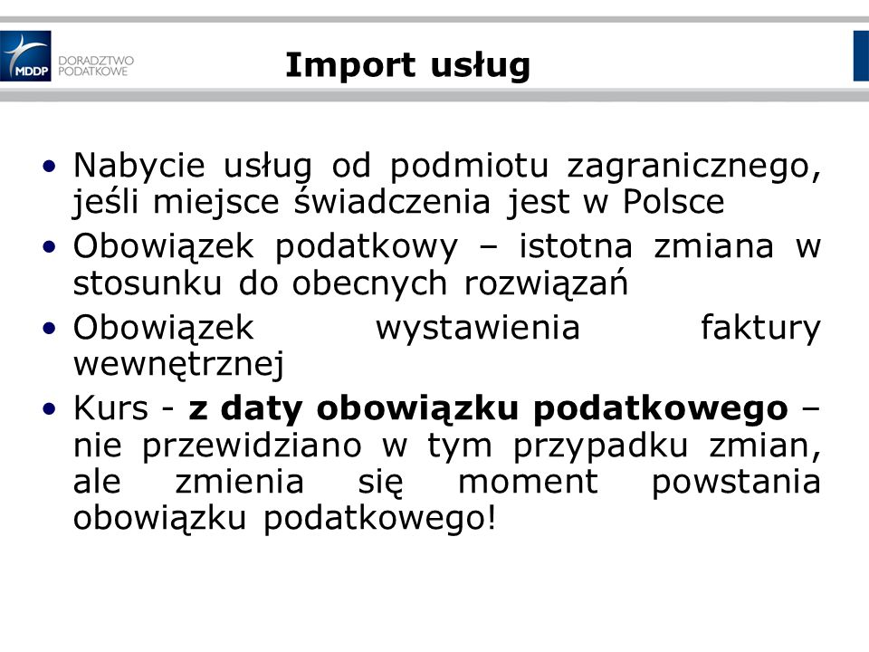 Import usług Nabycie usług od podmiotu zagranicznego, jeśli miejsce świadczenia jest w Polsce.