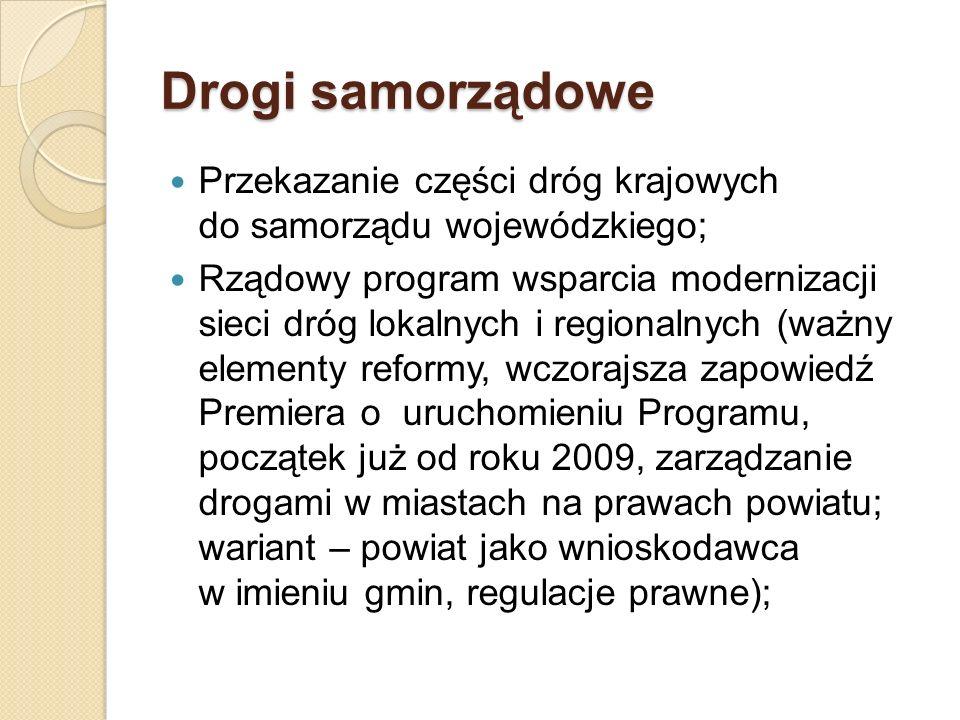 Drogi samorządowe Przekazanie części dróg krajowych do samorządu wojewódzkiego;