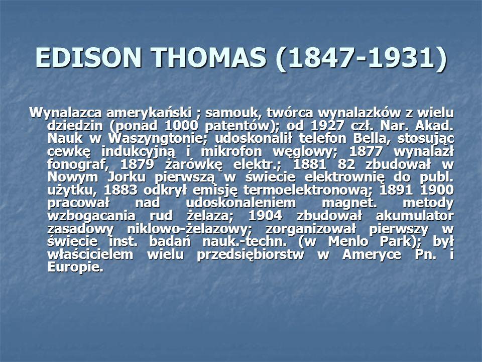 EDISON THOMAS (1847-1931)
