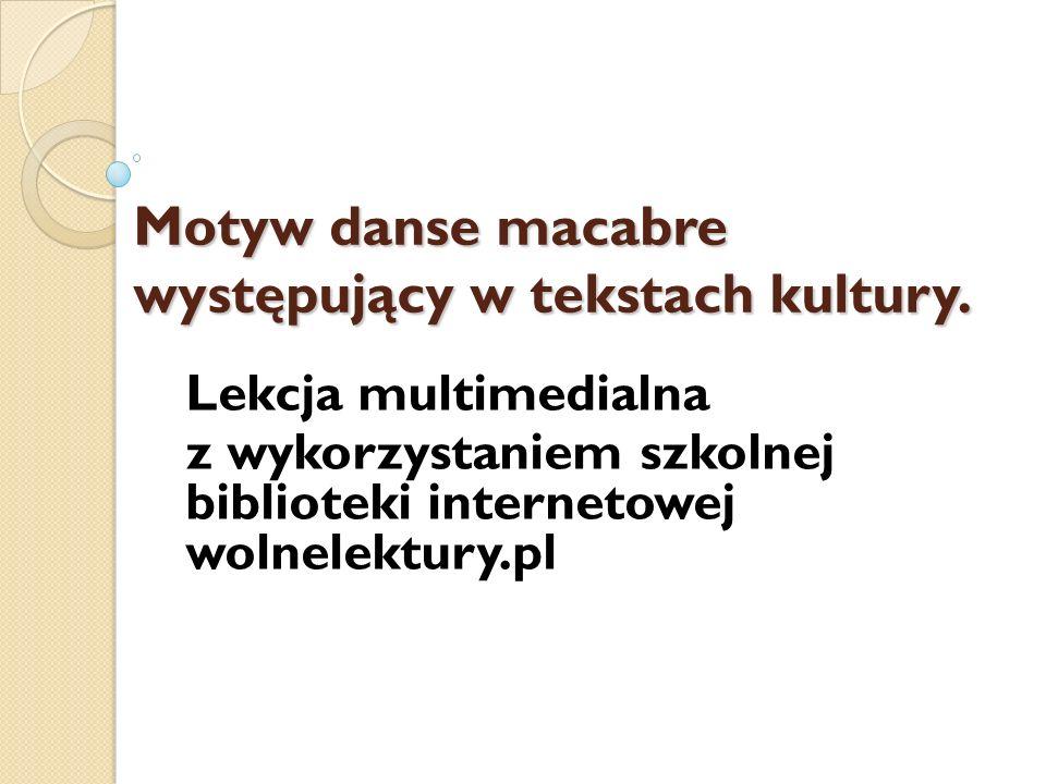 Motyw danse macabre występujący w tekstach kultury.