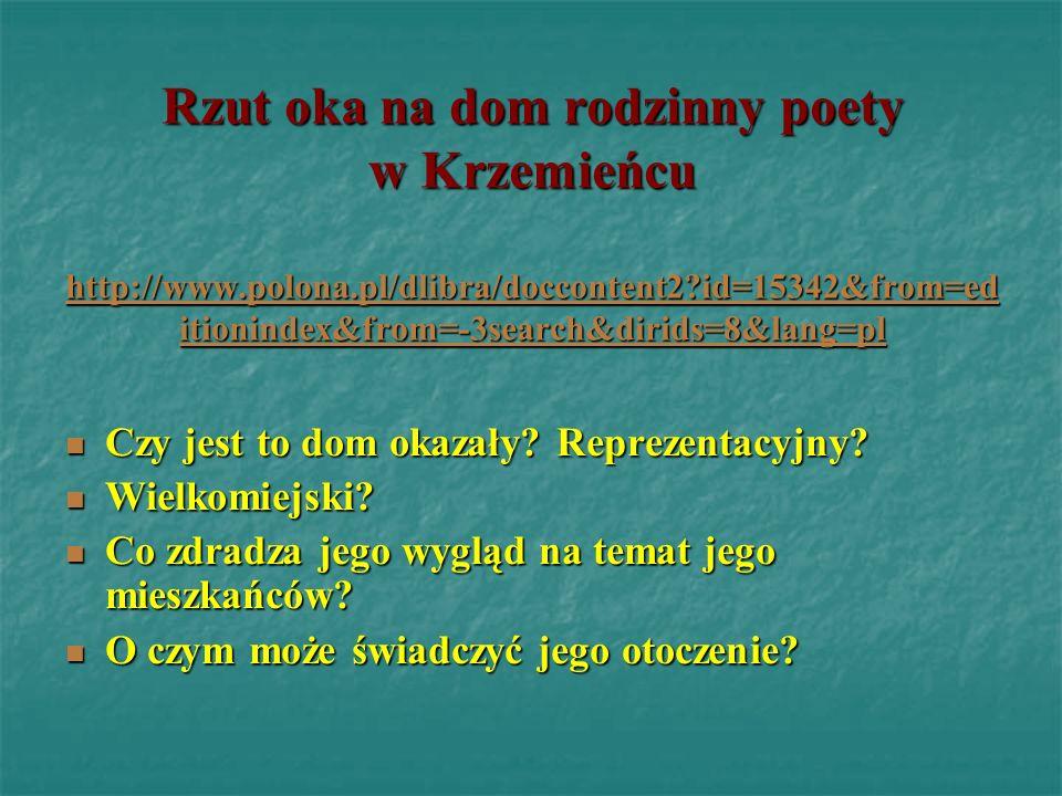 Rzut oka na dom rodzinny poety w Krzemieńcu http://www. polona