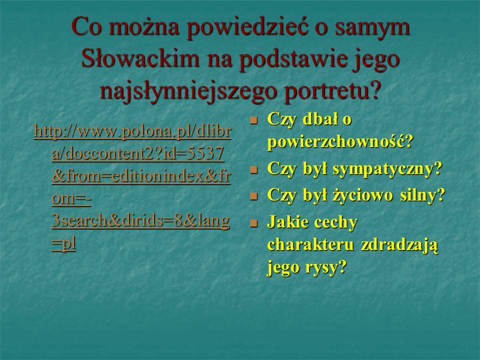 Co można powiedzieć o samym Słowackim na podstawie jego najsłynniejszego portretu