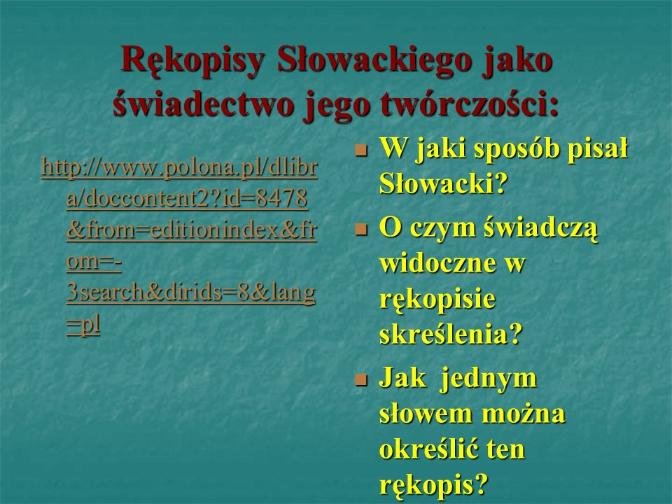 Rękopisy Słowackiego jako świadectwo jego twórczości: