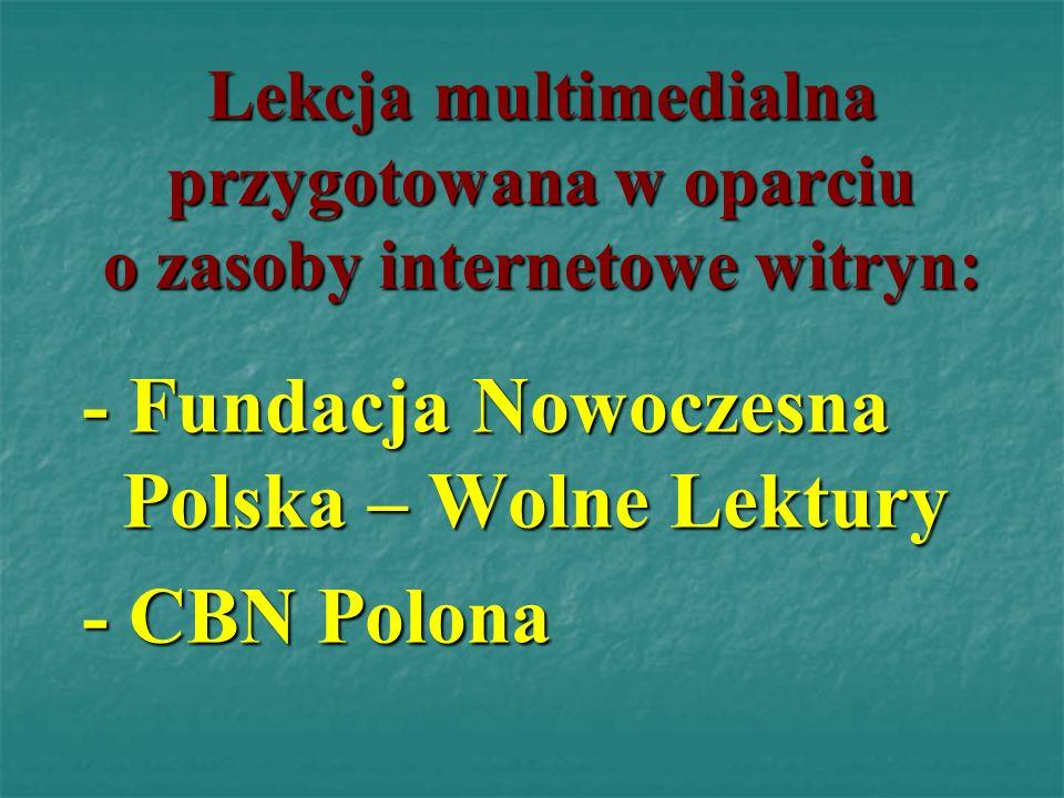- Fundacja Nowoczesna Polska – Wolne Lektury - CBN Polona