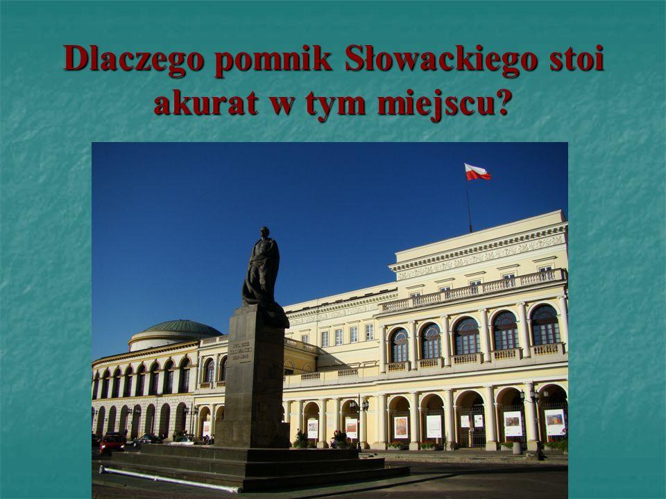 Dlaczego pomnik Słowackiego stoi akurat w tym miejscu