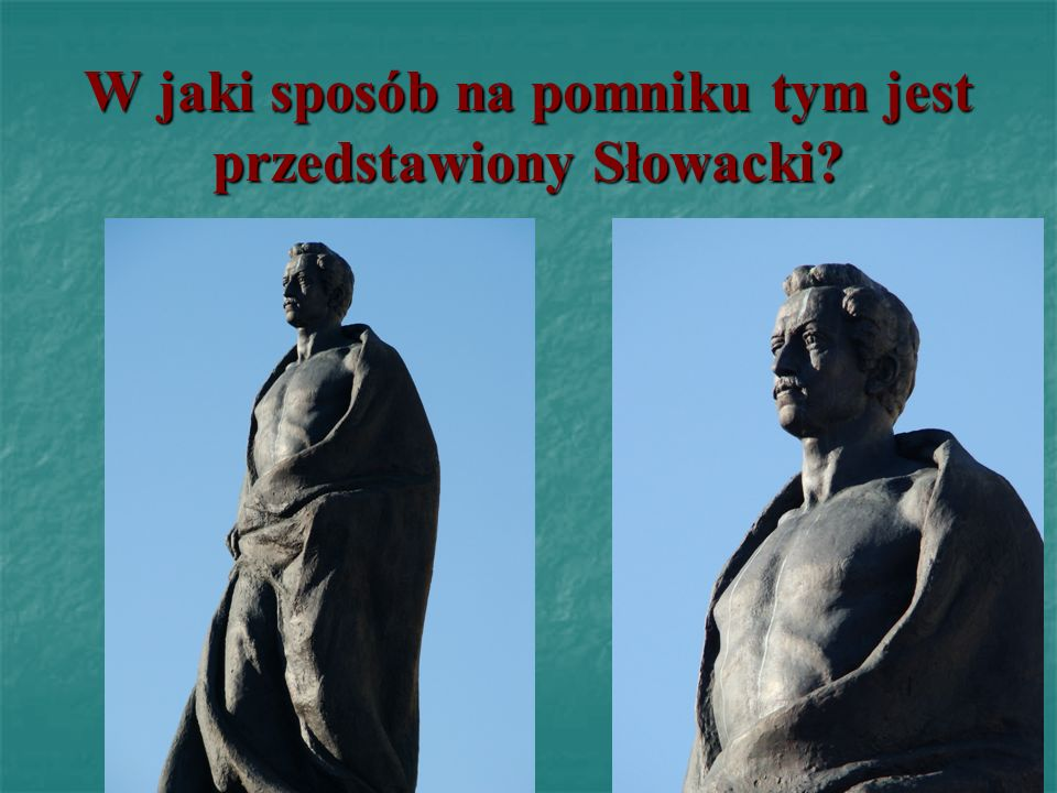 W jaki sposób na pomniku tym jest przedstawiony Słowacki