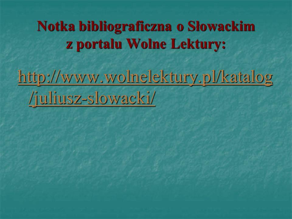 Notka bibliograficzna o Słowackim z portalu Wolne Lektury: