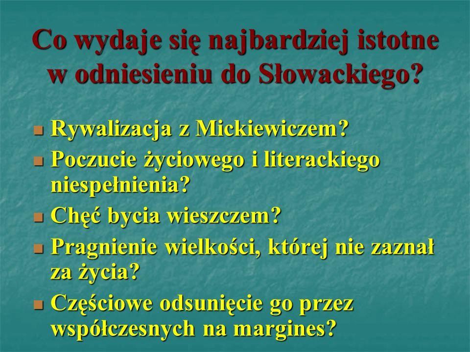 Co wydaje się najbardziej istotne w odniesieniu do Słowackiego