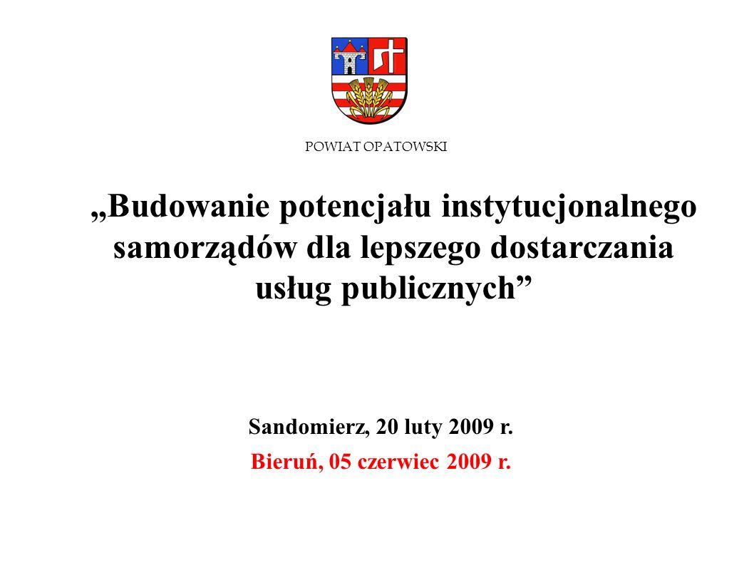 """POWIAT OPATOWSKI """"Budowanie potencjału instytucjonalnego samorządów dla lepszego dostarczania usług publicznych"""