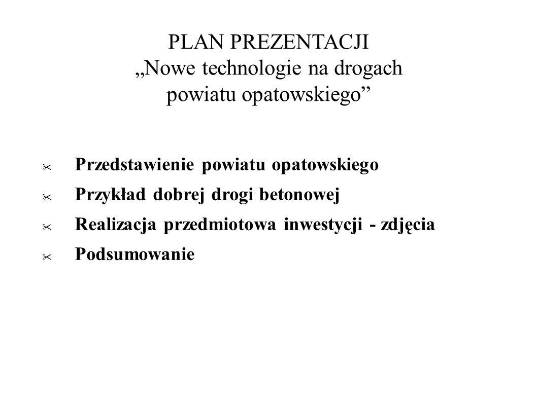 """PLAN PREZENTACJI """"Nowe technologie na drogach powiatu opatowskiego"""