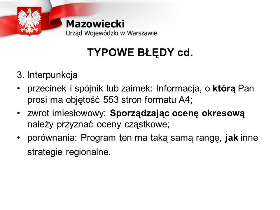 TYPOWE BŁĘDY cd. 3. Interpunkcja