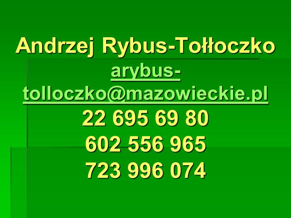 Andrzej Rybus-Tołłoczko arybus-tolloczko@mazowieckie