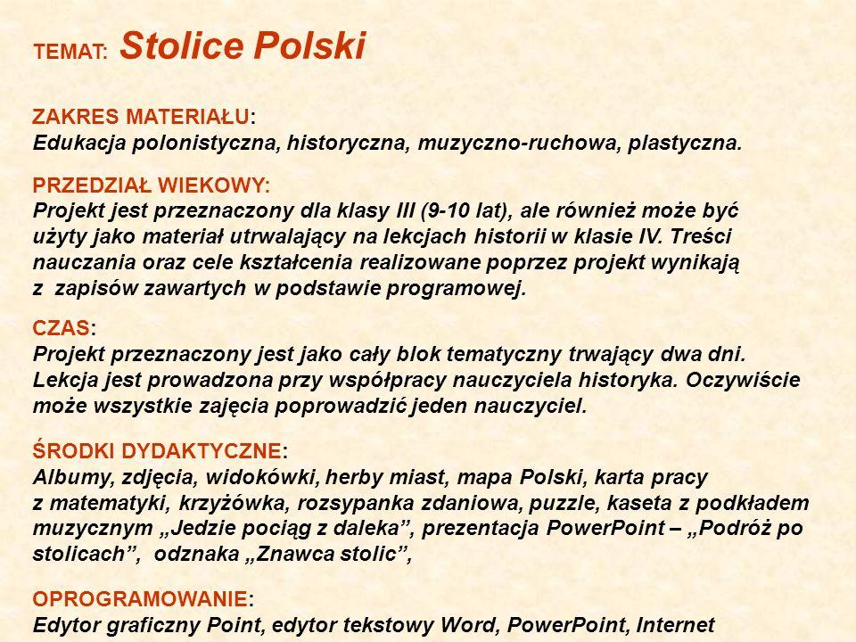 TEMAT: Stolice Polski ZAKRES MATERIAŁU: Edukacja polonistyczna, historyczna, muzyczno-ruchowa, plastyczna.