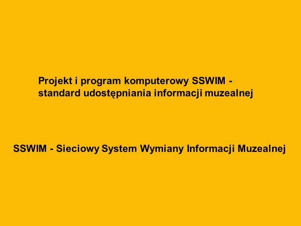 Projekt i program komputerowy SSWIM -standard udostępniania informacji muzealnej