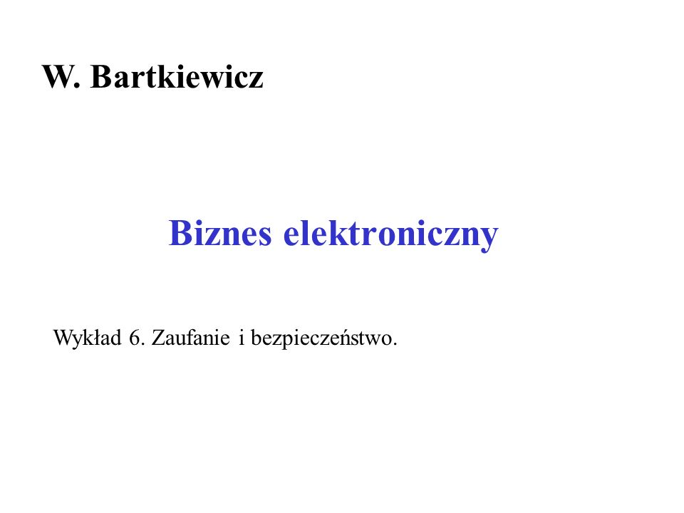 Biznes elektroniczny W. Bartkiewicz