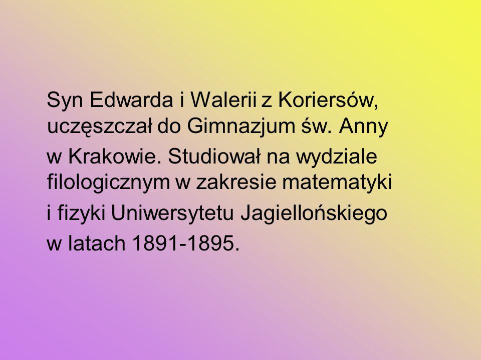 Syn Edwarda i Walerii z Koriersów, uczęszczał do Gimnazjum św. Anny