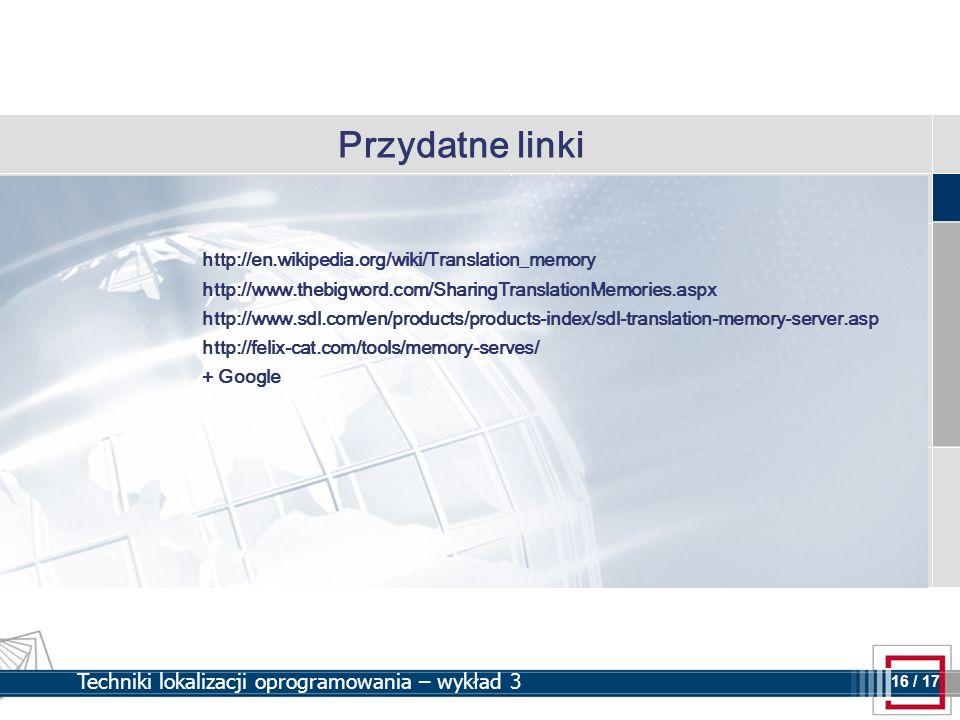 Przydatne linki http://en.wikipedia.org/wiki/Translation_memory