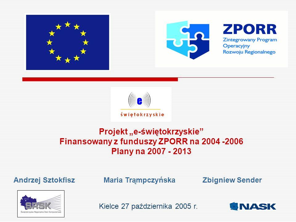 """Projekt """"e-świętokrzyskie Finansowany z funduszy ZPORR na 2004 -2006"""