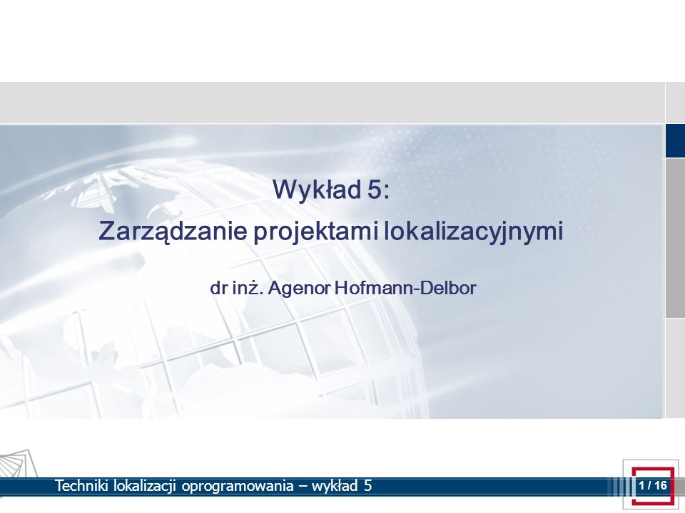 Zarządzanie projektami lokalizacyjnymi dr inż. Agenor Hofmann-Delbor