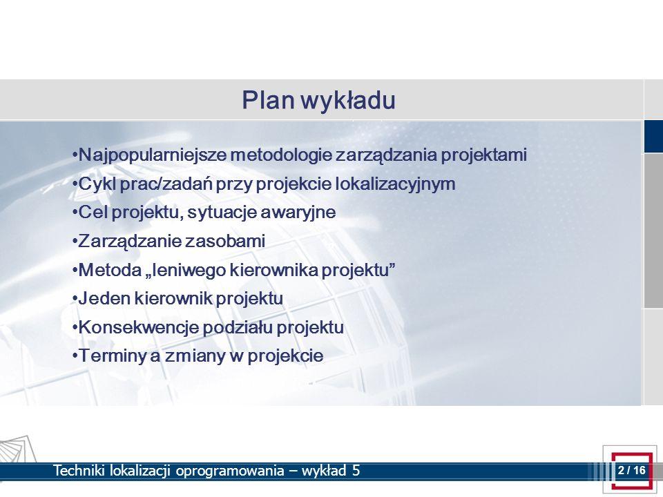 Plan wykładu Najpopularniejsze metodologie zarządzania projektami