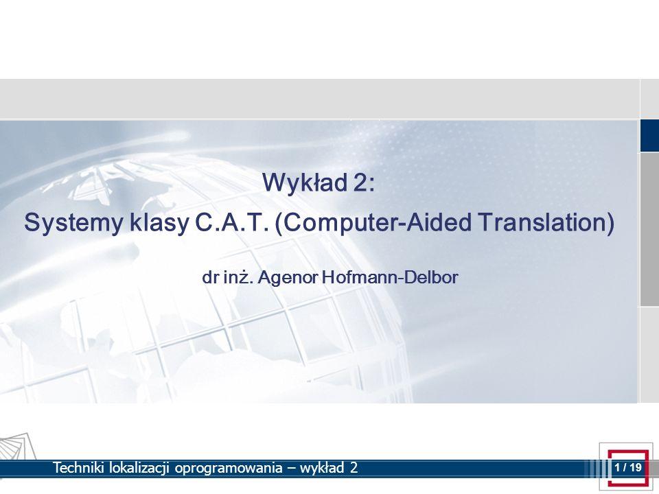 Wykład 2: Systemy klasy C.A.T. (Computer-Aided Translation)