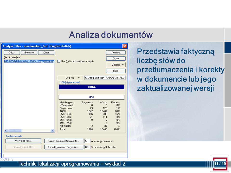 Analiza dokumentów Przedstawia faktyczną liczbę słów do przetłumaczenia i korekty w dokumencie lub jego zaktualizowanej wersji.